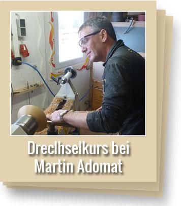 Drechselkurs-Martin-Adomat